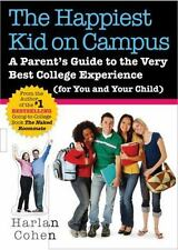 The Happiest Kid on Campus: A Parent's Guide to the Very Best College Experience
