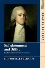 Ideas in Context: Enlightenment and Utility : Bentham in French, Bentham in...