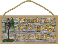 "Willow Tree Friends Are Gods Apology for Our Relative Primitive Sign 5"" X 10"""