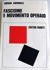 GIORGIO AMENDOLA FASCISMO E MOVIMENTO OPERAIO EDITORI RIUNITI 1975