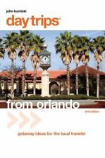 Day Trips: Day Trips® from Orlando : Getaway Ideas for the Local Traveler by...