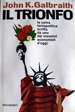JOHN KENNETH GALBRAITH IL TRIONFO UN ROMANZO SULLA DIPLOMAZIA MODERNA MONDADORI