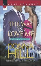 The Way You Love Me (The Lawsons of Louisiana), Hill, Donna, Good Condition, Boo