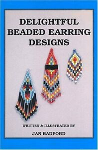 Delightful Beaded Earring Designs by Radford, Jan Book The Fast Free Shipping