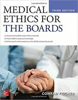 Medical Ethics for the Boards, Third Edition [Paperback] Fischer, Conrad
