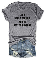 Let's Drink Tequila And Be Better Humans T-Shirts Cotton Shirt Unisex Tee Tops