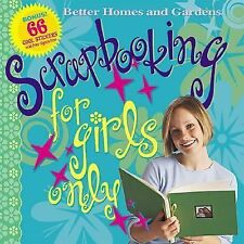Scrapbooking for Girls Only (Better Homes & Gardens) New