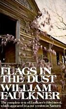 Flags in the Dust: The complete text of Faulkner's third novel, which appeared