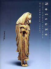 Netsuke: Four Centuries of Masterpieces: v. 2 by Partizia Jirka-Schmitz...
