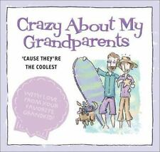 Crazy about My Grandparents : Cause They're the Coolest!  Mark K. Gilroy 2003 HB