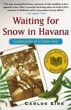 Waiting for Snow in Havana: Confessions of a Cuban Boy, Carlos Eire, Good Books
