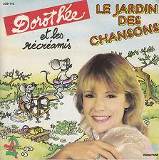 """45 T EP DOROTHEE ET LES RECREAMIS """"LE JARDIN DES CHANSONS"""" VOLUME 3"""