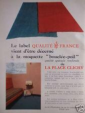 PUBLICITÉ A LA PLACE CLICHY LA MOQUETTE BOUCLÉE POIL LE LABEL QUALITÉ FRANCE