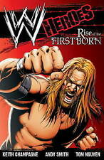 NEW WWE: Heroes: Rise of the Firstborn by Keith Champagne