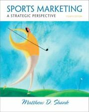 Sports Marketing : A Strategic Perspective by Matthew D. Shank (2008, Hardcover)