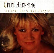 Gestern,Heute und Morgen von Gitte Haenning   CD   Zustand gut