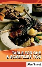 Table for One and Sometimes Two by Alan Smout (2005, Paperback)