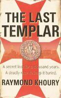 The Last Templar By Raymond Khoury. 9780752880709