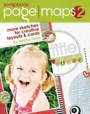 Scrapbook Page Maps 2: More Sketches For Creative Layouts And Cards: By Becky...