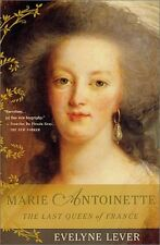 Marie Antoinette: The Last Queen of France by Evelyne Lever