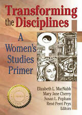 Transforming the Disciplines: A Women's Studies Primer (Haworth Innovations in F