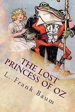The Lost Princess of Oz: Illustrated by Baum, L. Frank -Paperback