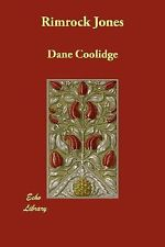 Rimrock Jones by Dane Coolidge (2007, Paperback)