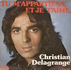 """45 TOURS / 7"""" SINGLE--CHRISTIAN DELAGRANGE--TU M'APPARTIENS ET JE T'AIME--1975"""