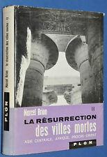 LA RESURRECTION DES VILLES MORTES ASIE AFRIQUE PROCHE-ORIENT / MARCEL BRION