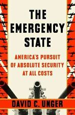NEW - The Emergency State: America's Pursuit of Absolute Security at All Costs
