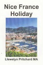Nice France Holiday: Budget Short - Break Vacation