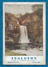 C1930s OFFICIAL GUIDE TO INGLETON LAND OF WATERFALLS & CAVERNS PB YORKSHIRE