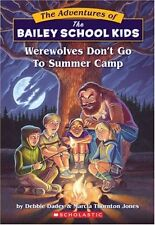Werewolves Dont Go to Summer Camp (Bailey School