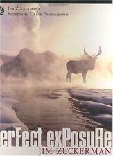 Perfect Exposure (Jim Zuckerman's Secrets to Great Photographs)-ExLibrary