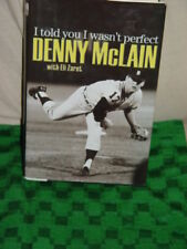 I Told You I Wasn't Perfect by Denny McLain and Eli Zaret (2007, Hardcover)