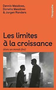 Les Limites à la croissance (dans un monde fini) : Le rapport Meadows, 30...