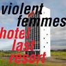 Violent Femmes - Hotel Last Resort - LP Vinyl - New