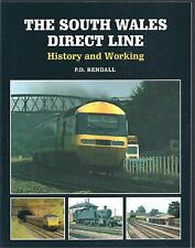 The South Wales Direct Line: History and Working - P D Rendall NEW Paperback