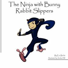 The Ninja With Bunny Rabbit Slippers
