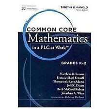 Common Core Mathematics in a PLC at Work, Grades K-2 by R. Larson