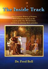 The Inside Track: The complete history of science.. By Dr. Fred Bell