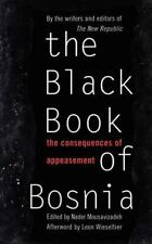 Black Book of Bosnia : The Consequences of Appeasement (1996, Paperback,...