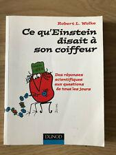 LIVRE CE QU'EINSTEIN DISAIT A SON COIFFEUR R. L WOLKE DUNOD 2001