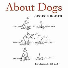 About Dogs George Booth whimsical cartoons about dogs Abrams Image