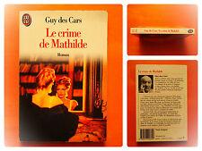 Le crime de Mathilde -Guy des Cars  Roman J'Ai Lu N° 2375