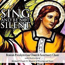 Beulah Presbyterian Church Sanctuary Cho : Sing & Be Not Silent CD
