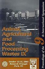 Animal, Agricultural and Food Processing Wastes IX : Proceedings of th-ExLibrary