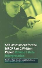 Self-Assessment for the MRCP Part 2 Written Papet Pt. 2, Vol. 3 : Data...
