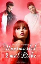 Schicksalspfade: Unerwartet ... 2-Mal Liebe : Lovestory by Hedy de Winther...