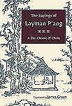 The Sayings of Layman P'ang: A Zen Classic of China by